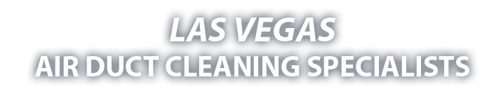 Las Vegas Air Duct Cleaning Specialists